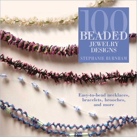 100 Beaded Jewellery Designs / Stephanie Burnham
